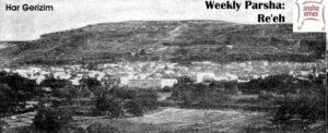Weekly Parsha: Re'eh [Mt. Gerizim]