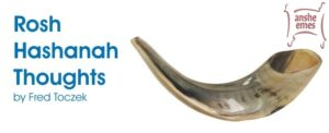 Rosh Hashanah Thoughts by Fred Toczek